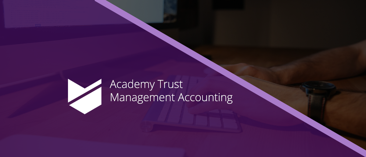 Academy Trust Management Accounting, What's Involved?