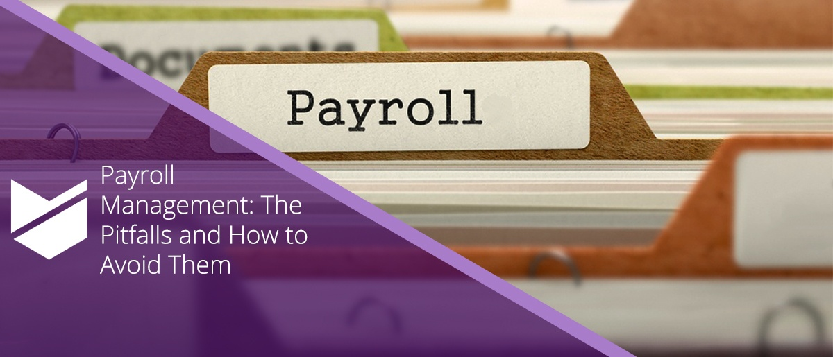 Payroll Management: The pitfalls and how to avoid them