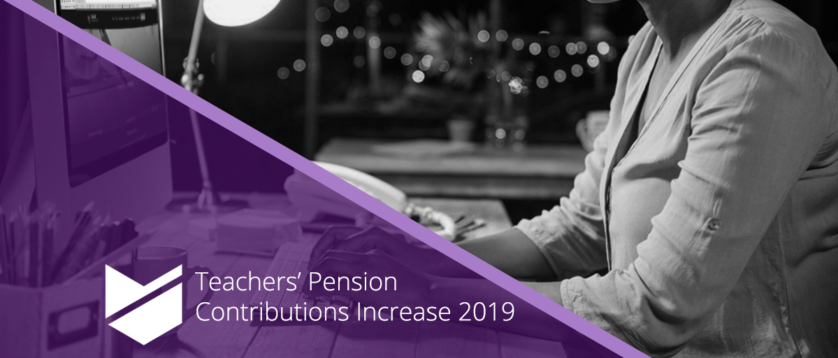 Teachers' Pension Contributions Increase 2019