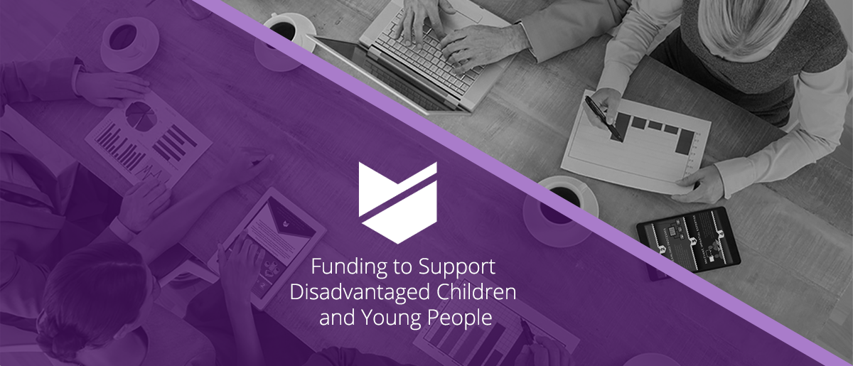 New Funding to Support Disadvantaged children and young people